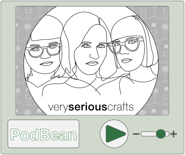 Listen to the Very Serious Crafts Podcast on PodBean