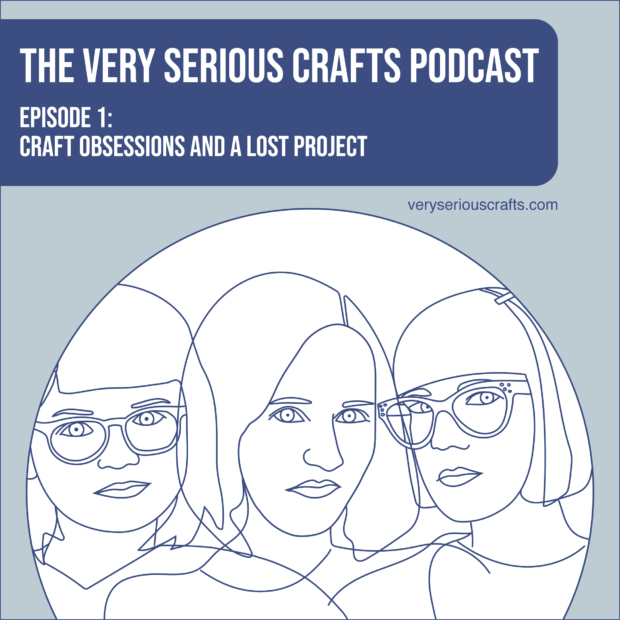 The Very Serious Crafts Podcast, Episode 1