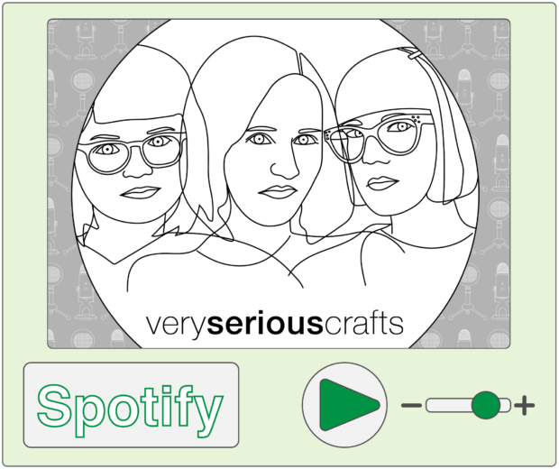 Listen to the Very Serious Crafts Podcast on Spotify