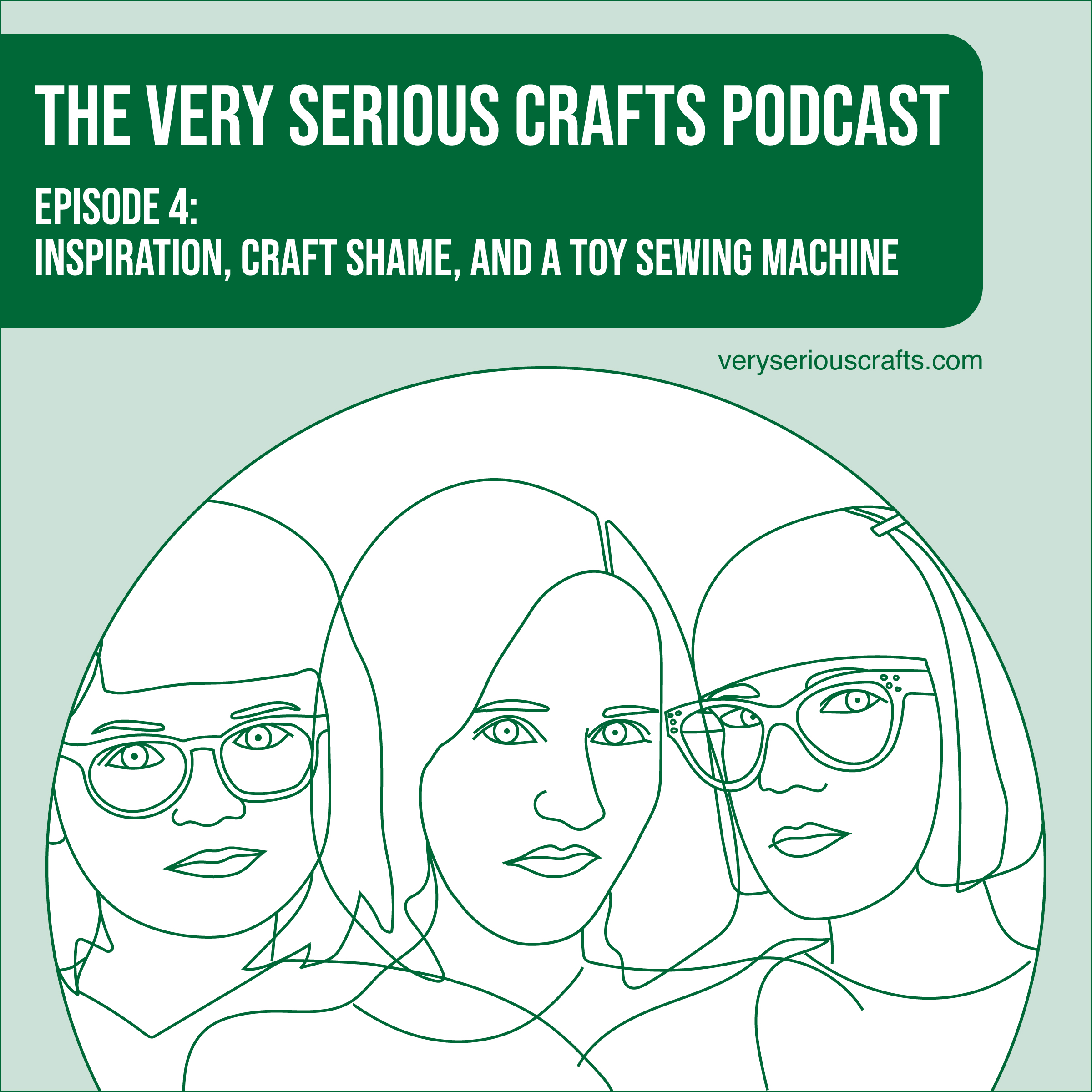 The Very Serious Crafts Podcast, Season 1: Episode 4 – Inspiration, Craft Shame, and a Toy Sewing Machine