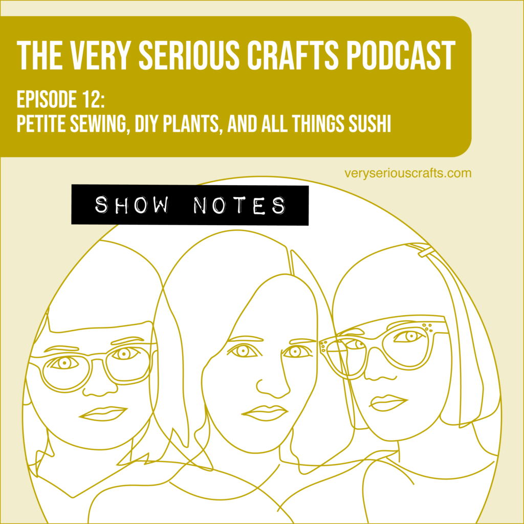 The Very Serious Crafts Podcast, Season 1: Episode 12 – Show Notes