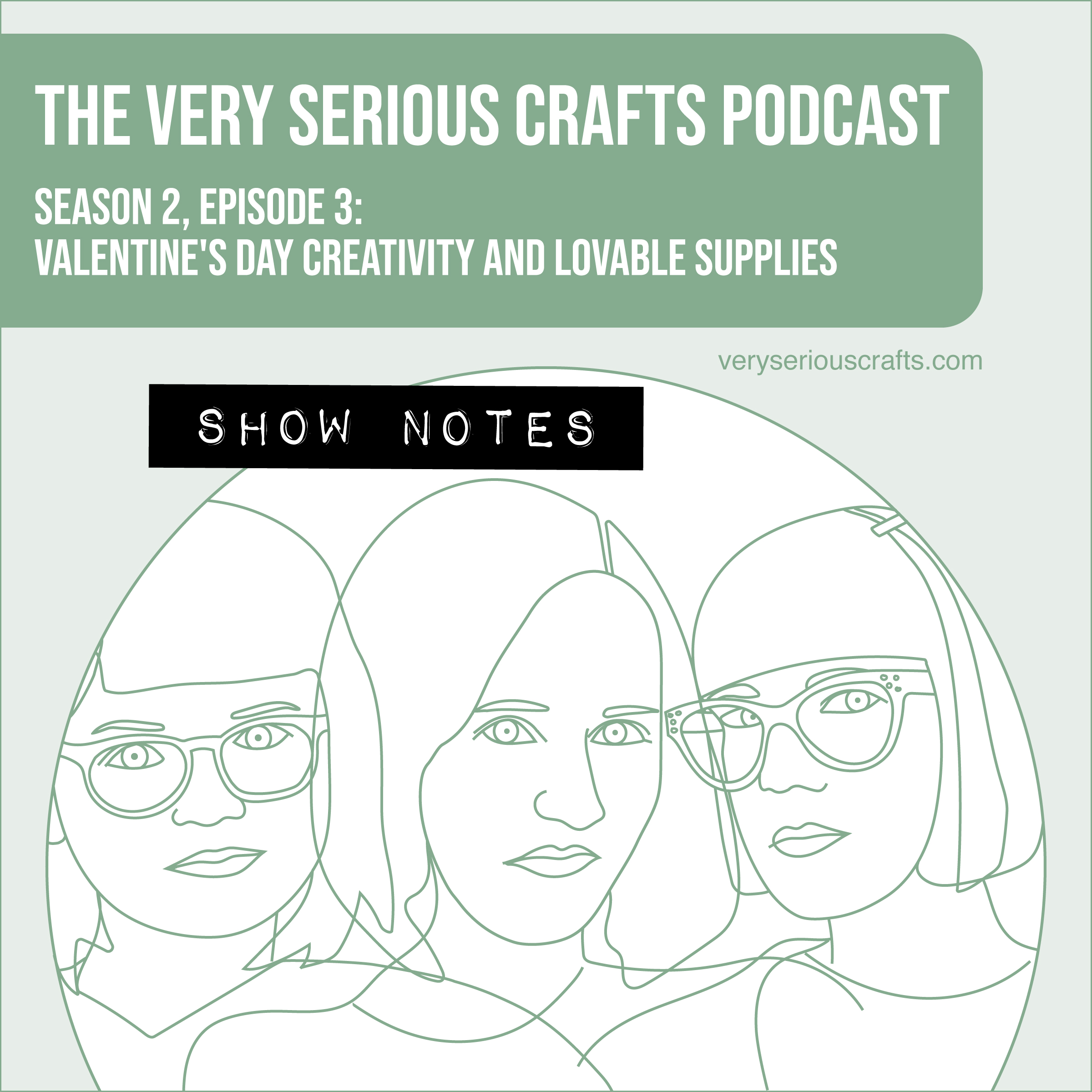 The Very Serious Crafts Podcast, Season 2: Episode 3 – Show Notes