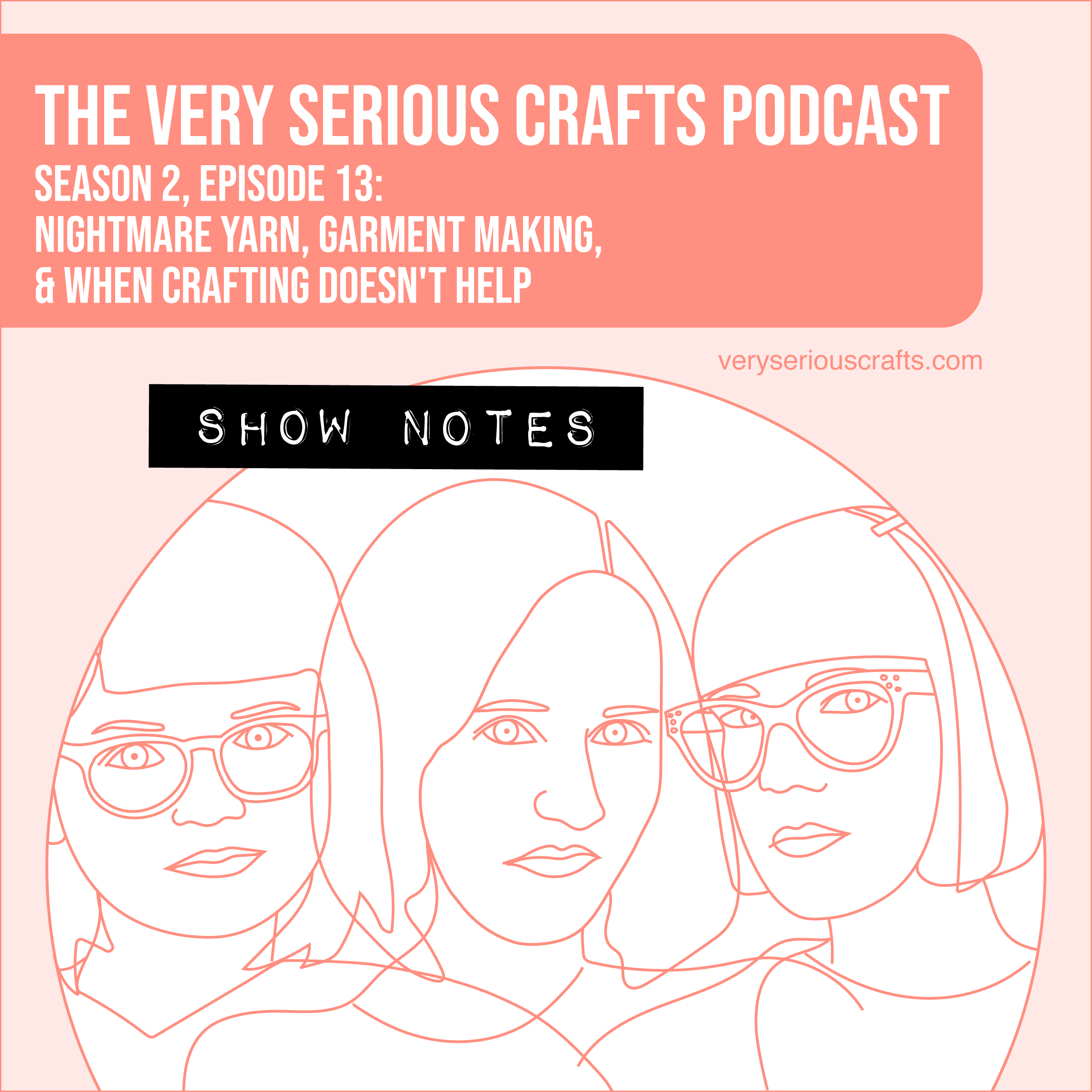 The Very Serious Crafts Podcast, Season 2: Episode 13 – Show Notes