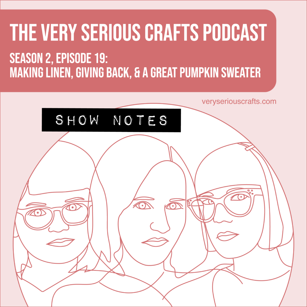The Very Serious Crafts Podcast, Season 2: Episode 19 – Show Notes