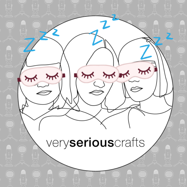 The Very Serious Crafts Podcast: A Brief Intermission Before Season 3