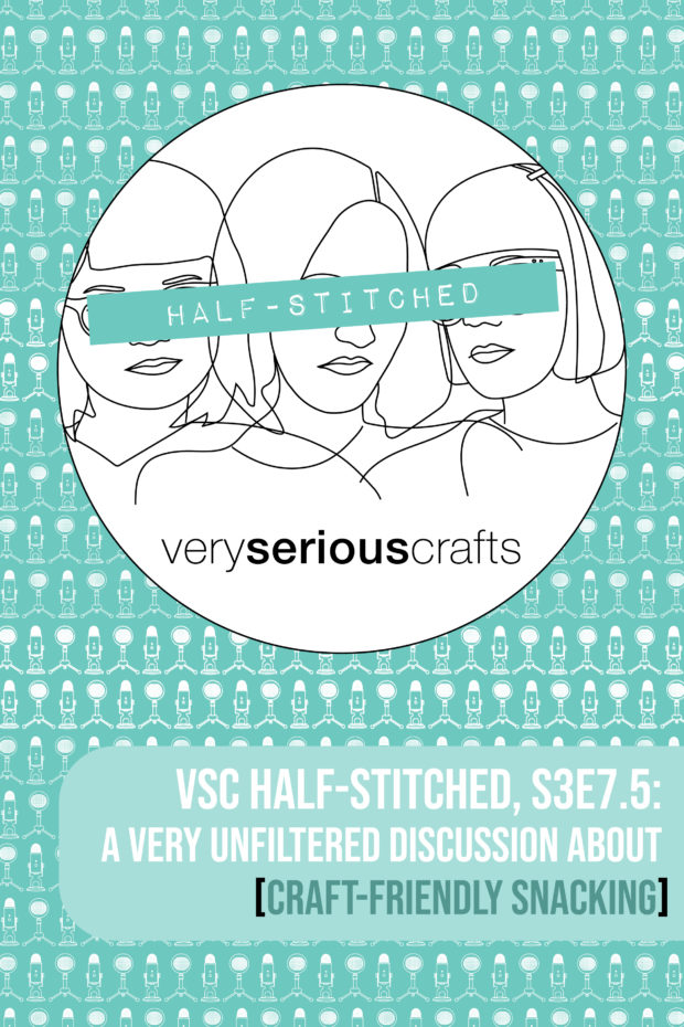 The Very Serious Crafts Podcast, Patreon Half-Stitched Episode S3E07.5