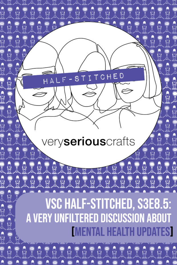 The Very Serious Crafts Podcast, Patreon Half-Stitched Episode S3E08.5