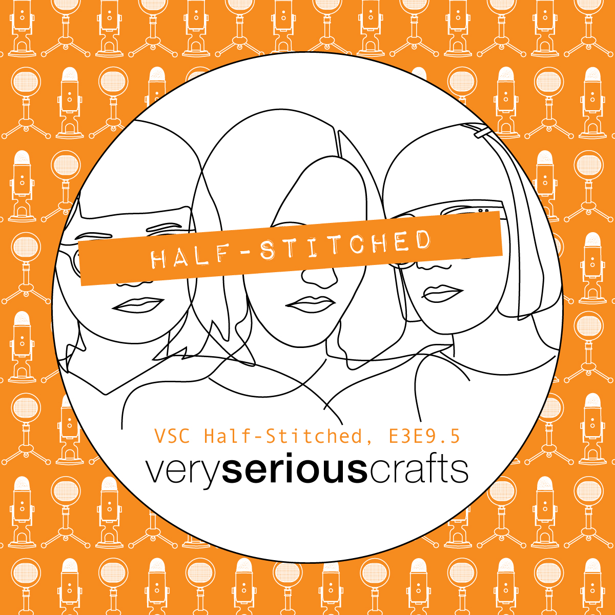 The Very Serious Crafts Podcast, Patreon Half-Stitched Episode S3E09.5