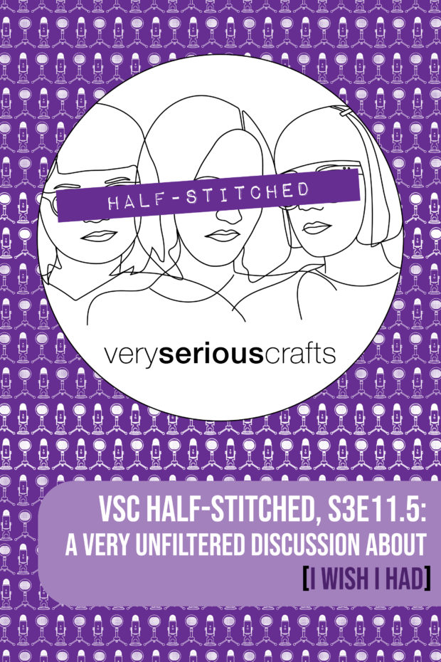 The Very Serious Crafts Podcast, Patreon Half-Stitched Episode S3E11.5