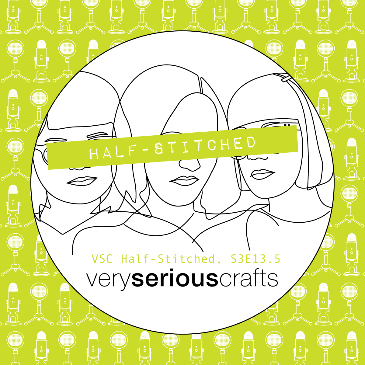 The Very Serious Crafts Podcast, Patreon Half-Stitched Episode S3E13.5