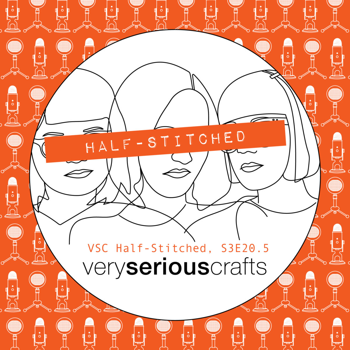 The Very Serious Crafts Podcast, Patreon Half-Stitched Episode S3E20.5